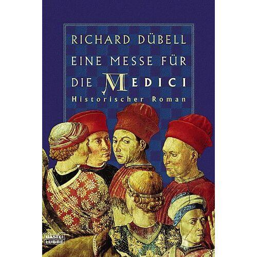 Richard Dübell - Eine Messe für die Medici: Historischer Roman - Preis vom 21.06.2021 04:48:19 h
