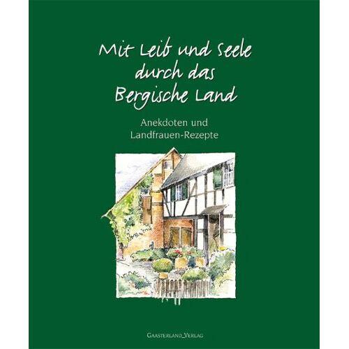 Rheinische LandFrauen, Kreisverband Oberberg - Mit Leib und Seele durch das Bergische Land - Preis vom 14.06.2021 04:47:09 h