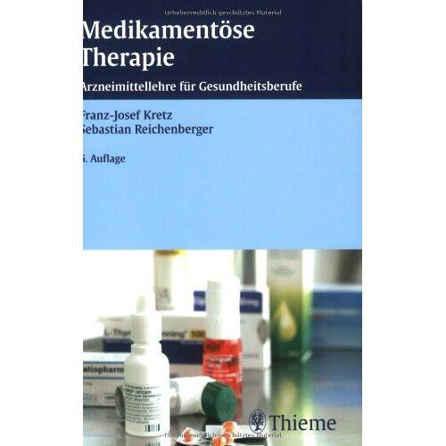 Franz-Josef Kretz - Medikamentöse Therapie: Arzneimittellehre für Gesundheitsberufe - Preis vom 01.08.2021 04:46:09 h
