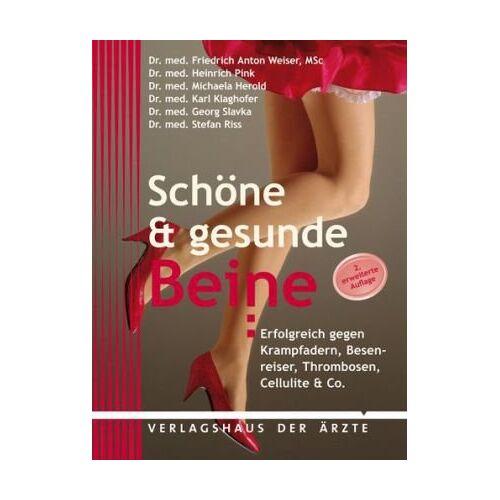 Weiser, Friedrich Anton - Schöne & gesunde Beine: Erfolgreich gegen Krampfadern, Besenreiser, Cellulite & Co - Preis vom 09.06.2021 04:47:15 h