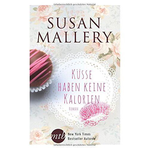 Susan Mallery - Küsse haben keine Kalorien - Preis vom 28.07.2021 04:47:08 h