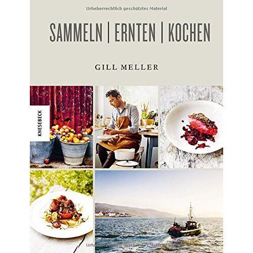 Gill Meller - Sammeln Ernten Kochen - Preis vom 13.06.2021 04:45:58 h