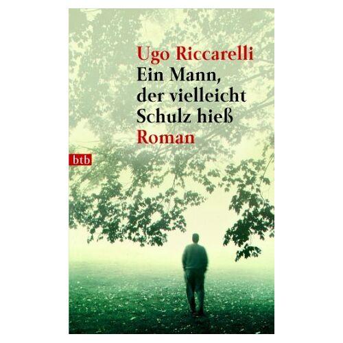 Ugo Riccarelli - Ein Mann, der vielleicht Schulz hieß - Preis vom 13.06.2021 04:45:58 h