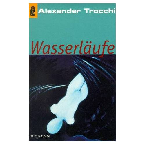 Alexander Trocchi - Wasserläufe. - Preis vom 12.06.2021 04:48:00 h