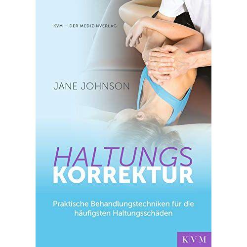 Jane Johnson - Haltungskorrektur: Praktische Behandlungstechniken für die häufigsten Haltungsschäden - Preis vom 24.07.2021 04:46:39 h