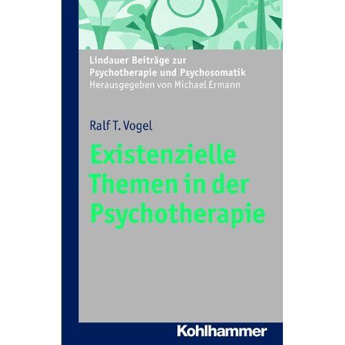 Vogel, Ralf T. - Existenzielle Themen in der Psychotherapie (Lindauer Beiträge zur Psychotherapie und Psychosomatik) (Lindauer Beitrage Zur Psychotherapie Und Psychosomatik) - Preis vom 23.09.2021 04:56:55 h