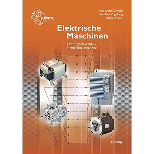 Hans-Ulrich Giersch - Elektrische Maschinen: Leistungselektronik, Elektrische Antriebe - Preis vom 26.07.2021 04:48:14 h