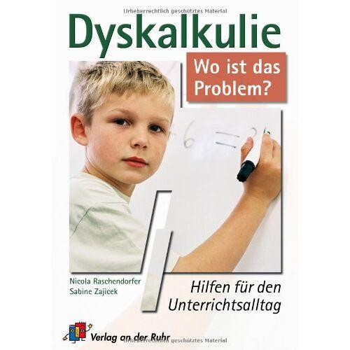 Nicola Raschendorfer - Dyskalkulie - wo ist das Problem?: Hilfen für den Unterrichtsalltag. Für alle Schulstufen - Preis vom 08.09.2021 04:53:49 h