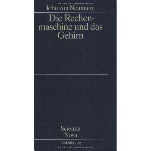 Neumann, John von - Die Rechenmaschine und das Gehirn: Das amerikanische Original übersetzten Charlotte Gumin und Heinz Gumin - Preis vom 17.06.2021 04:48:08 h