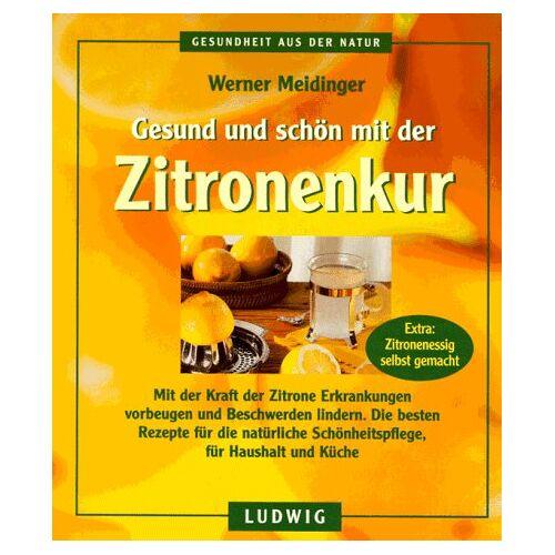Werner Meidinger - Gesund und schön mit der Zitronenkur - Preis vom 28.07.2021 04:47:08 h