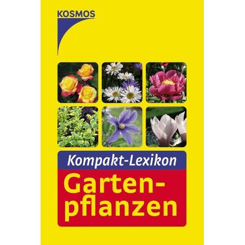 - Kompakt-Lexikon Gartenpflanzen. Über 300 Pflanzen - Preis vom 17.05.2021 04:44:08 h