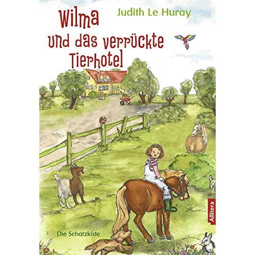 Judith Le Huray - Wilma und das verrückte Tierhotel - Preis vom 13.06.2021 04:45:58 h