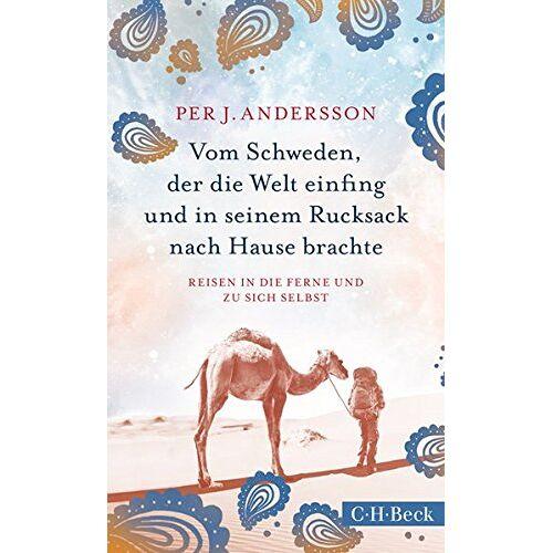 Andersson Vom Schweden, der die Welt einfing und in seinem Rucksack nach Hause brachte: Reisen in die Ferne und zu sich selbst - Preis vom 21.06.2021 04:48:19 h
