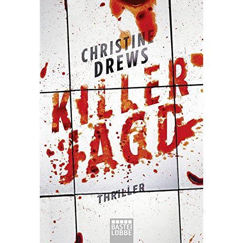 Christine Drews - Killerjagd: Thriller - Preis vom 11.06.2021 04:46:58 h