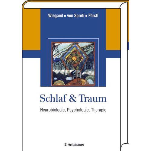 Michael Wiegand - Schlaf & Traum: Neurobiologie, Psychologie, Therapie - Preis vom 28.07.2021 04:47:08 h