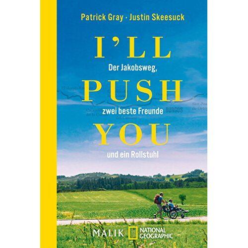 Patrick Gray - I'll push you: Der Jakobsweg, zwei beste Freunde und ein Rollstuhl - Preis vom 19.06.2021 04:48:54 h