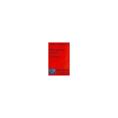 Heimo Hofmeister - Philosophisch denken. - Preis vom 21.06.2021 04:48:19 h
