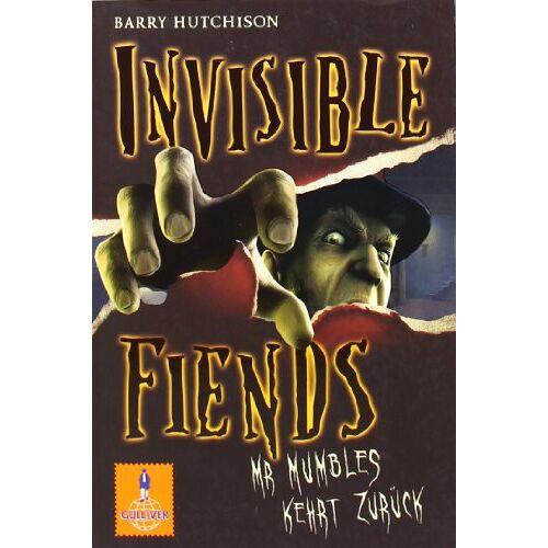 Barry Hutchison - Invisible Fiends - Mr Mumbles kehrt zurück: Band 1 (Gulliver) - Preis vom 15.06.2021 04:47:52 h