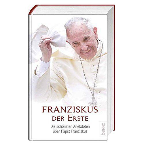 - Franziskus der Erste: Die schönsten Anekdoten über Papst Franziskus - Preis vom 22.06.2021 04:48:15 h