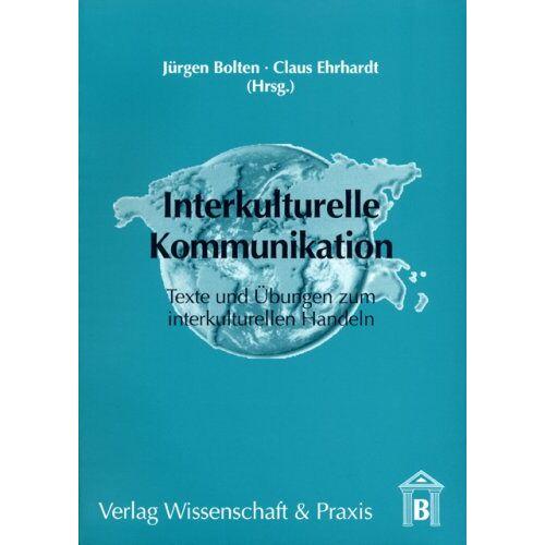 Jürgen Bolten - Interkulturelle Kommunikation: Texte und Übungen zum interkulturellen Handeln in der Wirtschaft - Preis vom 17.06.2021 04:48:08 h