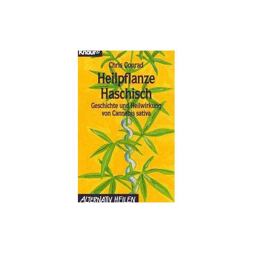 Chris Conrad - Heilpflanze Haschisch. Geschichte und Heilwirkung von Cannabis sativa. - Preis vom 15.06.2021 04:47:52 h
