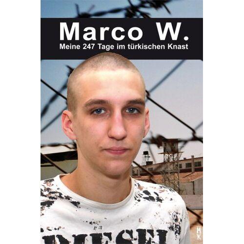 Marco Weiss - Marco W. - Meine 247 Tage im türkischen Knast - Preis vom 12.06.2021 04:48:00 h