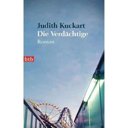 Judith Kuckart - Die Verdächtige: Roman - Preis vom 09.06.2021 04:47:15 h