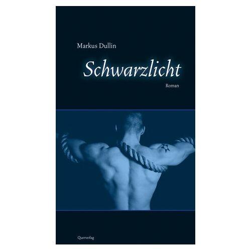 Markus Dullin - Schwarzlicht - Preis vom 26.07.2021 04:48:14 h