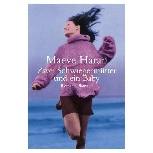 Maeve Haran - Zwei Schwiegermütter und ein Baby - Preis vom 21.06.2021 04:48:19 h