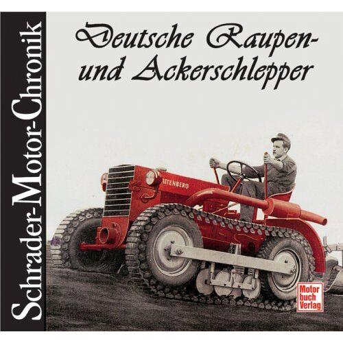 Gebhardt, Wolfgang H. - Deutsche Raupen- und Ackerschlepper - Preis vom 22.06.2021 04:48:15 h