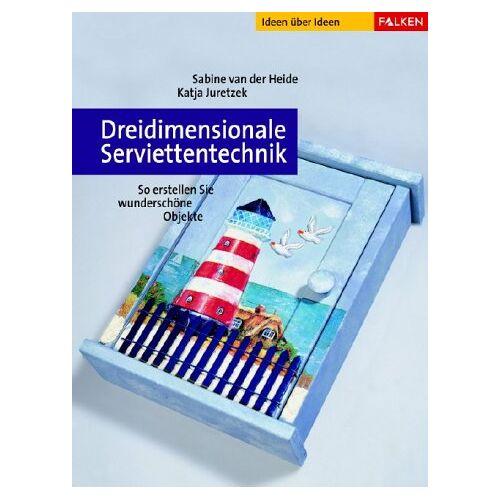 Sabine van der Heide - Dreidimensionale Serviettentechnik - Preis vom 28.07.2021 04:47:08 h