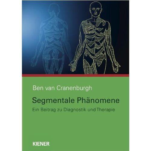 Ben Van Cranenburgh - Segmentale Phänomene: Ein Beitrag zu Diagnostik und Therapie - Preis vom 15.06.2021 04:47:52 h