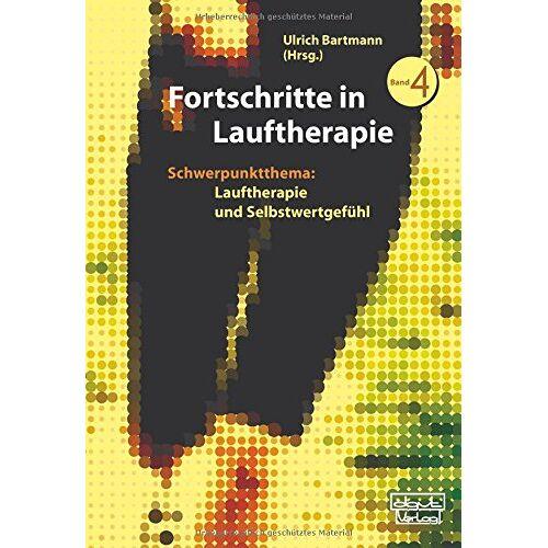 Ulrich Bartmann - Fortschritte in Lauftherapie: Schwerpunktthema: Lauftherapie und Selbstwertgefühl. Band 4 - Preis vom 15.06.2021 04:47:52 h