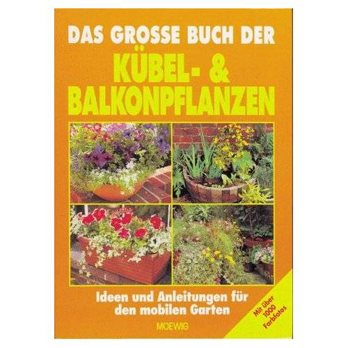 - Das große Buch der Kübel- & Balkonpflanzen - Preis vom 11.06.2021 04:46:58 h
