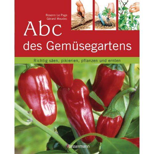 Rosenn Le Page - Abc des Gemüsegartens: Richtig säen, pikieren, pflanzen und ernten - Preis vom 17.10.2021 04:57:31 h