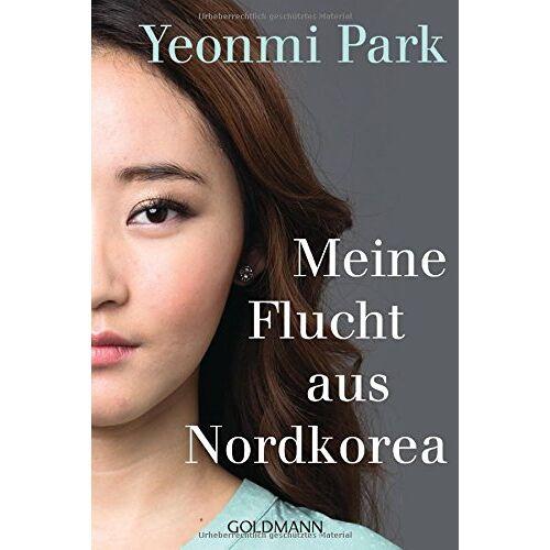 Yeonmi Park - Meine Flucht aus Nordkorea - Preis vom 24.07.2021 04:46:39 h