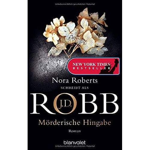 Robb, J. D. - Mörderische Hingabe: Roman (Reihenfolge der Eve Dallas-Krimis, Band 31) - Preis vom 13.06.2021 04:45:58 h