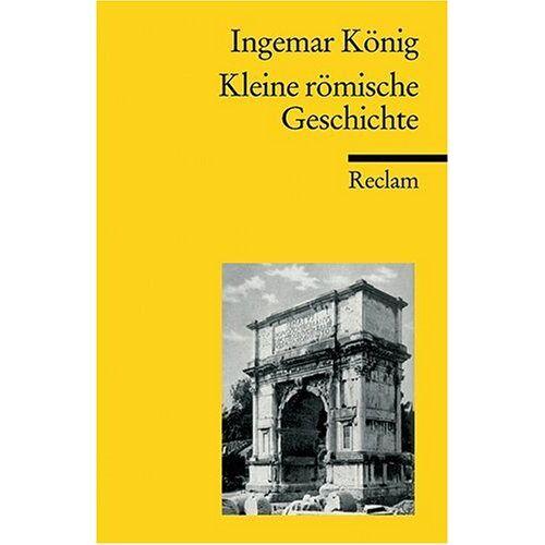 Ingemar König - Kleine römische Geschichte - Preis vom 12.06.2021 04:48:00 h