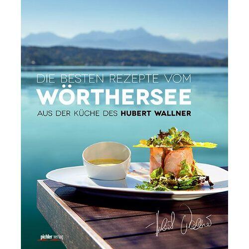 Hubert Wallner - Die besten Rezepte vom Wörthersee: Aus der Küche des Hubert Wallner - Preis vom 18.06.2021 04:47:54 h