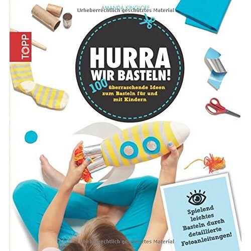 - Hurra, wir basteln!: 100 überraschende Ideen zum Basteln für und mit Kindern - Preis vom 15.06.2021 04:47:52 h