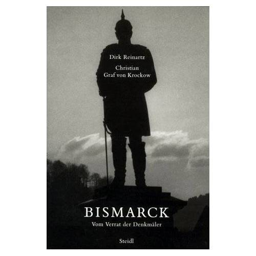 Dirk Reinartz - Bismarck: Vom Verrat der Denkmäler - Preis vom 17.06.2021 04:48:08 h