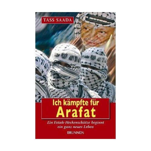 Tass Saada - Ich kämpfte für Arafat: Ein Fatah-Heckenschütze beginnt ein ganz neues Leben - Preis vom 14.06.2021 04:47:09 h