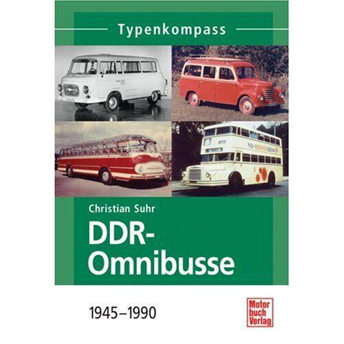 Christian Suhr - DDR-Omnibusse: 1945-1990 (Typenkompass) - Preis vom 24.07.2021 04:46:39 h