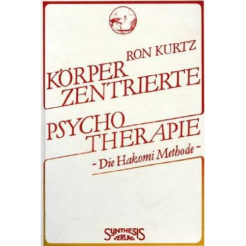 Ron Kurtz - Körperzentrierte Psychotherapie. Die Hakomi-Methode - Preis vom 09.09.2021 04:54:33 h