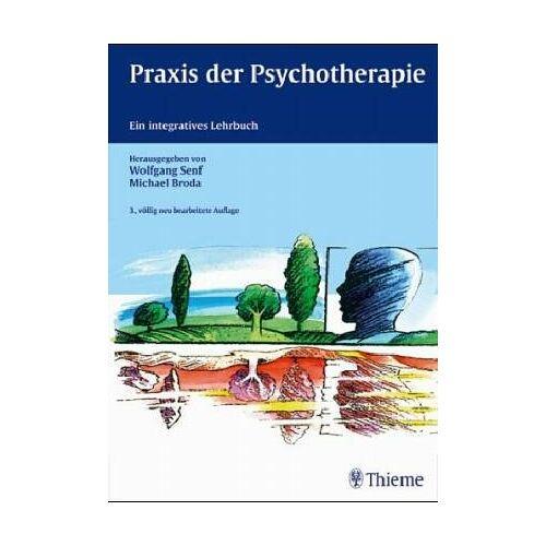 Wolfgang Senf - Praxis der Psychotherapie. Ein integratives Lehrbuch - Preis vom 30.07.2021 04:46:10 h