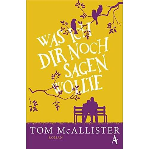 Tom McAllister - Was ich dir noch sagen wollte - Preis vom 21.06.2021 04:48:19 h