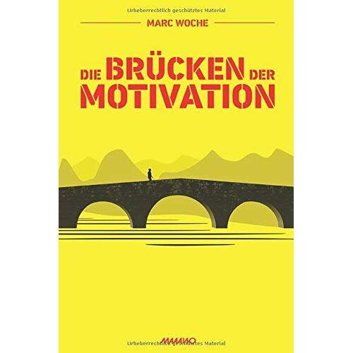 Marc Die Brücken der Motivation - Preis vom 17.09.2021 04:57:06 h