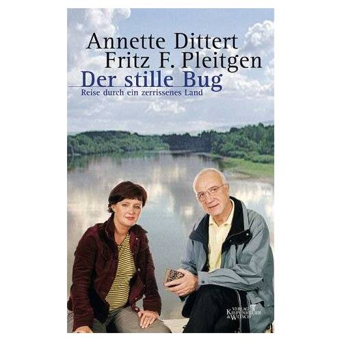 Annette Dittert - Der stille Bug. Reise durch ein zerissenes Land - Preis vom 11.06.2021 04:46:58 h