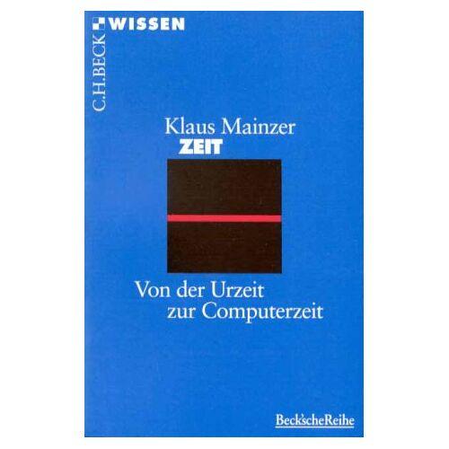 Klaus Mainzer - Zeit: Von der Urzeit zur Computerzeit - Preis vom 12.06.2021 04:48:00 h