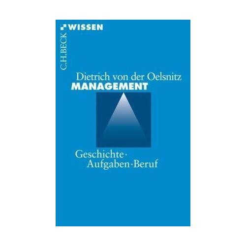 Oelsnitz, Dietrich von der - Management: Geschichte, Aufgaben, Beruf - Preis vom 22.06.2021 04:48:15 h
